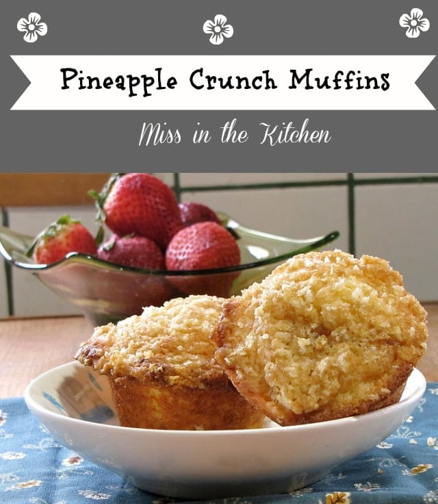 pineapple crunch muffins from Miss in the Kitchen Pineapple Crunch Muffins