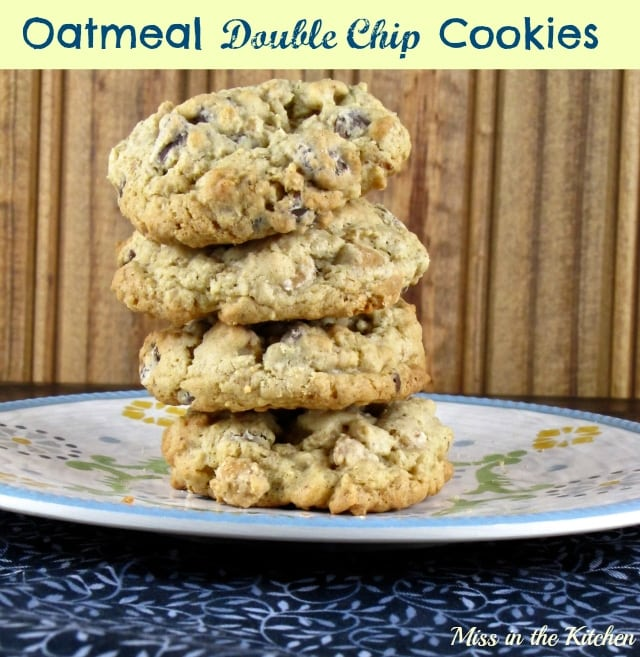 Oatmeal Double Chip Cookies - Miss in the Kitchen