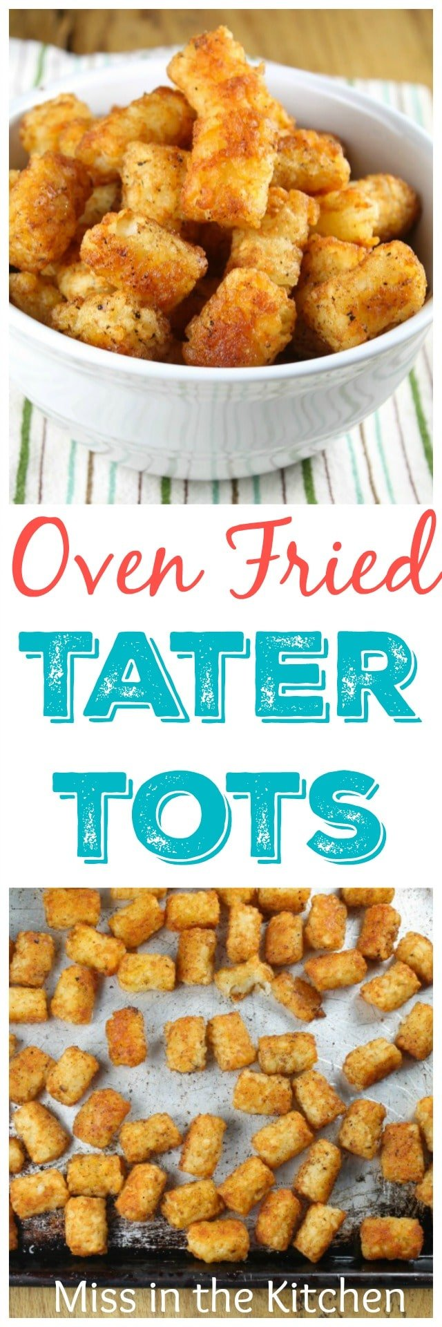 Oven Fried Tater Tots are the perfect side for any meal! Recipe from MissintheKitchen