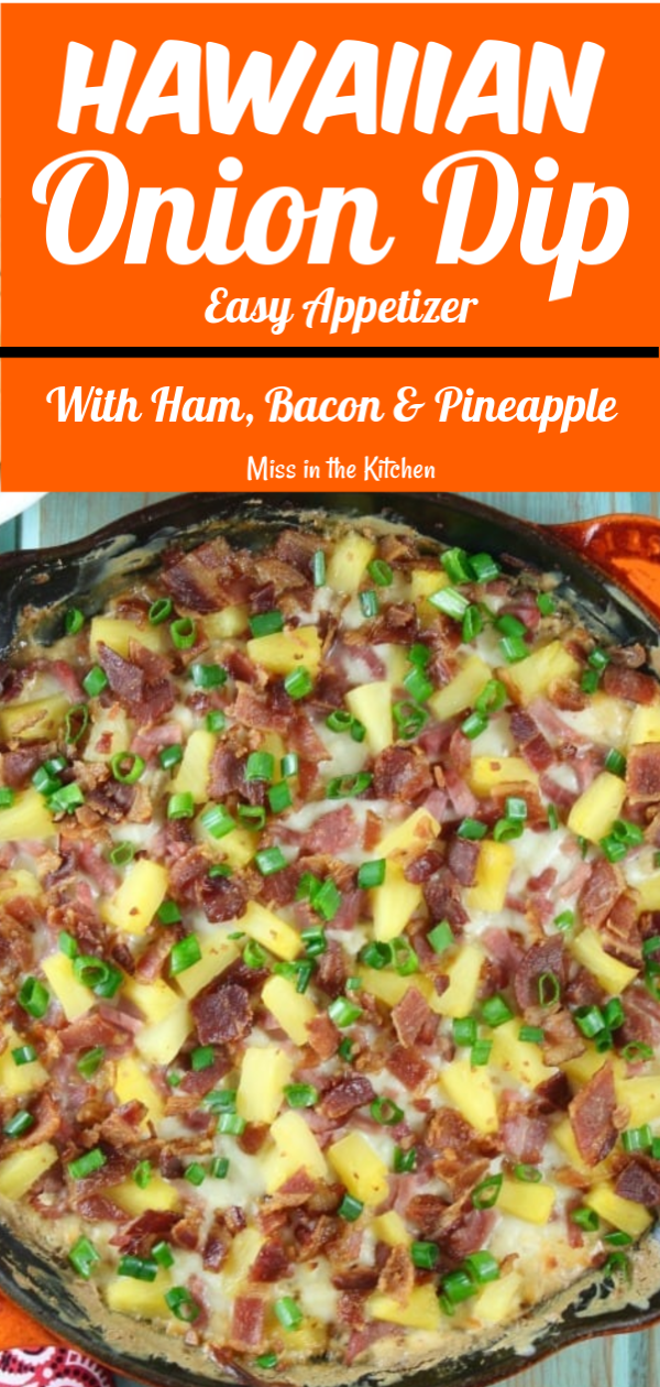 Hawaiian Onion Dip with ham, bacon and pineapple