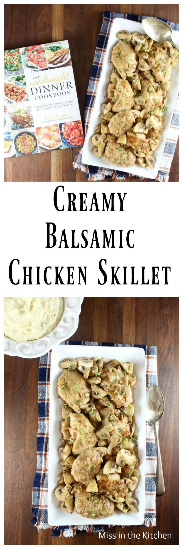 Creamy Balsamic Chicken Skillet Dinner Recipe from The Weeknight Dinner Cookbook ~ MissintheKitchen.com