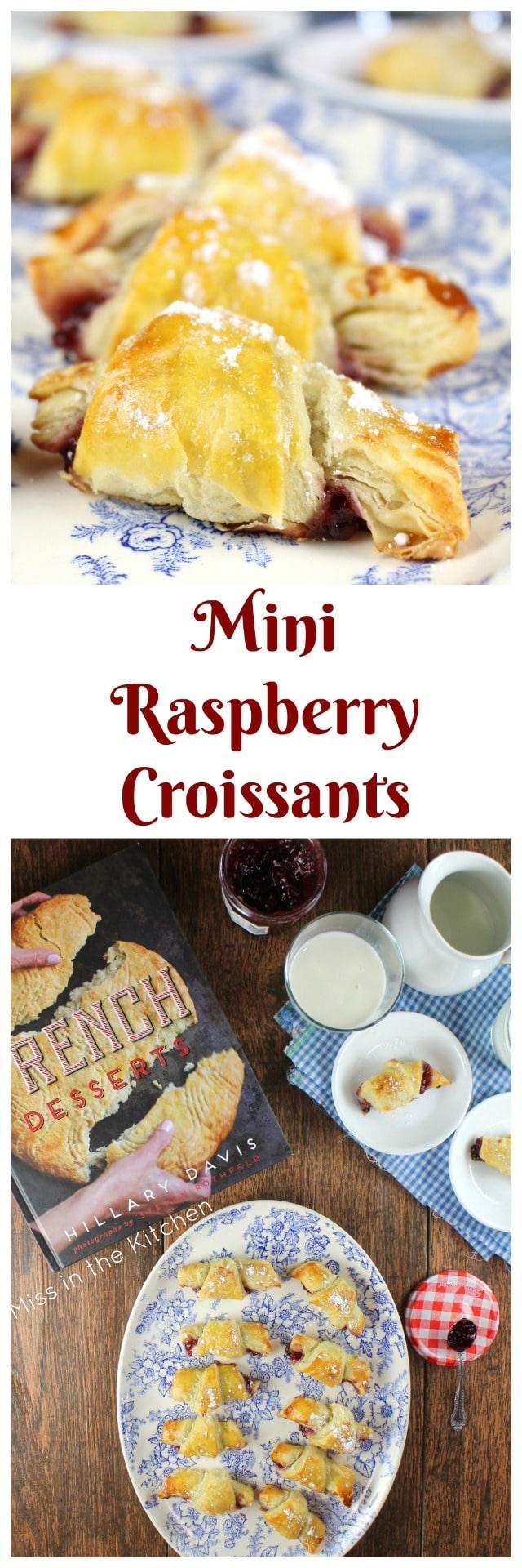 Mini Raspberry Croissants Recipe from French Desserts by Hillary Davis Perfect holiday dessert! Found at MissintheKitchen.com