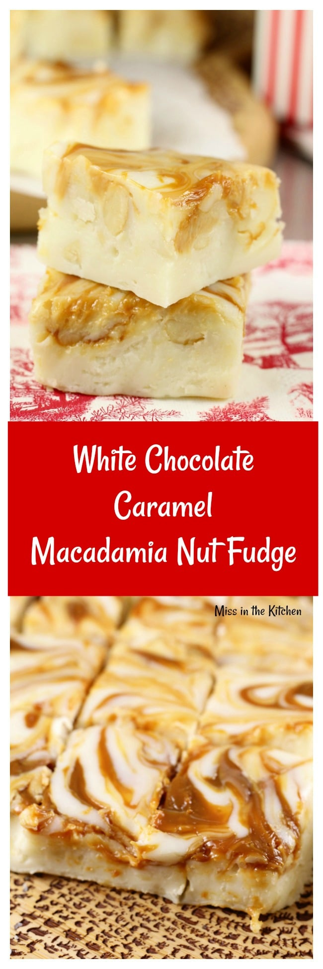 White Chocolate Caramel Macadamia Nut Fudge is a decadent treat for the holidays! Just 5 minutes to make and six ingredients, this is one of the easiest treats you can make! MissintheKitchen.com #recipe #fudge #macadamianuts #christmas #holiday