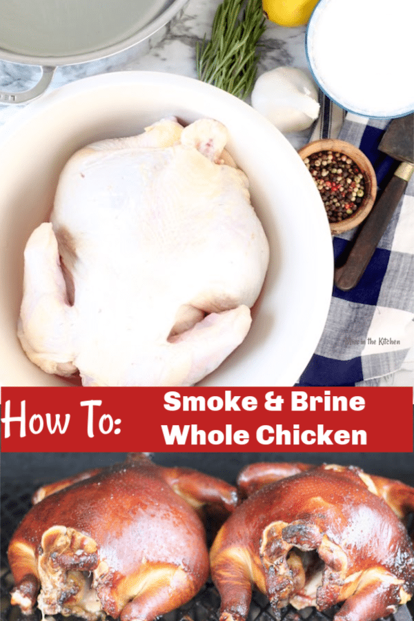 How to Brine and Smoke a Whole Chicken ~ step by step instructions